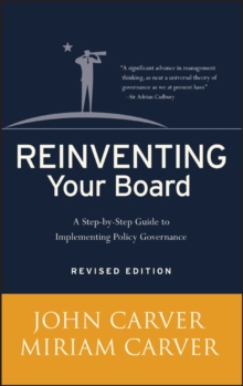 Reinventing Your Board : A Step-by-Step Guide to Implementing Policy Governance, Hardback Book