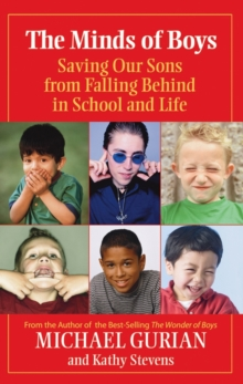 Minds of Boys : Saving Our Sons From Falling Behind in School and Life, Paperback Book