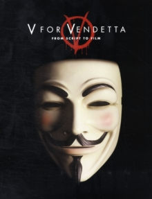 V for Vendetta : From Screenplay to Film, Paperback Book