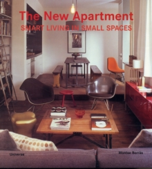 The New Apartment : Smart Living in Small Spaces, Paperback Book