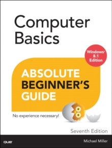 Computer Basics Absolute Beginner's Guide, Windows 8.1 Edition, Paperback Book