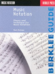 Music Notation : Theory and Technique for Music Notation, Paperback Book