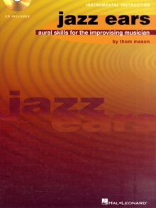 Jazz Ears : Aural Skills For The Improvising Musician (Book And CD), Paperback Book