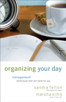 Organizing Your Day : Time Management Techniques That Will Work for You, Paperback / softback Book