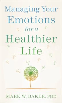Managing Your Emotions for a Healthier Life, Paperback / softback Book