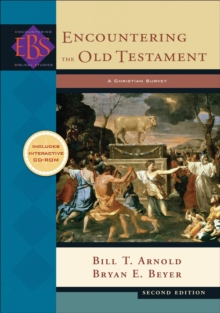 Encountering the Old Testament : A Christian Survey, Hardback Book