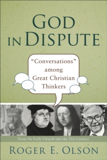 God in Dispute : Conversations Between Great Christian Thinkers, Paperback / softback Book