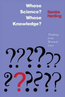 Whose Science? Whose Knowledge? : Thinking from Women's Lives, Paperback Book