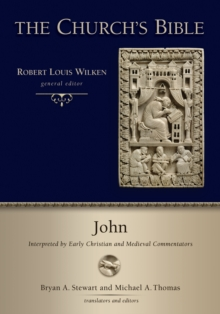 John : Interpreted by Early Christian and Medieval Commentators, Hardback Book