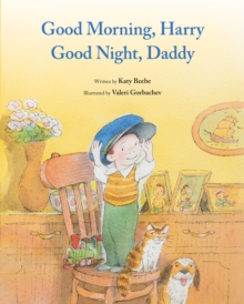 Good Morning, Harry - Good Night, Daddy, Hardback Book