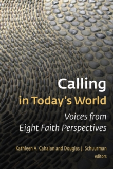 Calling in Today's World : Voices from Eight Faith Perspectives, Paperback / softback Book