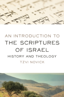 Introduction to the Scriptures of Israel : History and Theology, Paperback / softback Book
