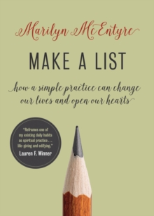 Make a List : How a Simple Practice Can Change Our Lives and Open Our Hearts, Hardback Book
