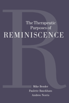 The Therapeutic Purposes of Reminiscence, Paperback / softback Book