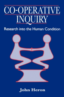 Co-operative Inquiry : Research into the Human Condition, Paperback Book