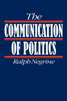 The Communication of Politics, Paperback / softback Book
