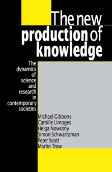 The New Production of Knowledge : The Dynamics of Science and Research in Contemporary Societies, Paperback Book
