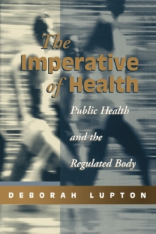 The Imperative of Health : Public Health and the Regulated Body, Paperback Book