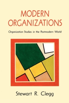 Modern Organizations : Organization Studies in the Postmodern World, Paperback / softback Book