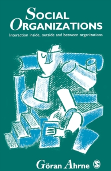 Social Organizations : Interaction Inside, Outside and Between Organizations, Paperback / softback Book