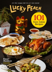 Lucky Peach Presents 101 Easy Asian Recipes, Hardback Book