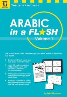Arabic in a Flash Kit Volume 1 : A Set of 448 Flash Cards with 32-page Instruction Booklet
