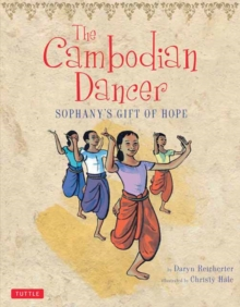 The Cambodian Dancer : Sophany's Gift of Hope, Hardback Book