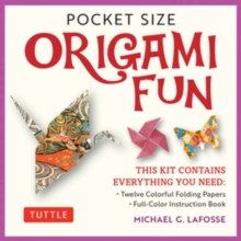 Pocket Size Origami Fun Kit : Contains Everything You Need to Make 7 Exciting Paper Models, Mixed media product Book