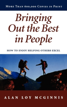 Bringing out the Best in People : How to Enjoy Helping Others Excel, Paperback Book