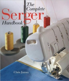 The Complete Serger Handbook, Paperback Book