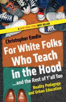 For White Folks Who Teach In The Hood... And The Rest Of Y'all Too, Paperback / softback Book