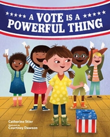 VOTE IS A POWERFUL THING, Hardback Book