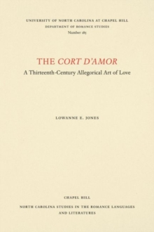The Cort d'Amor : A Thirteenth-Century Allegorical Art of Love, Paperback / softback Book