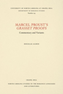 Marcel Proust's Grasset Proofs : Commentary and Variants, Paperback / softback Book