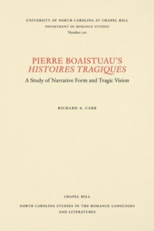Pierre Boaistuau's Histoires tragiques : A Study of Narrative Form and Tragic Vision, Paperback / softback Book