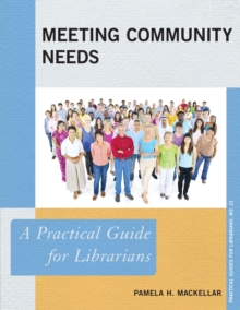 Meeting Community Needs : A Practical Guide for Librarians, Paperback / softback Book