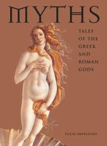Myths: Tales of the Greek and Roman Gods, Hardback Book
