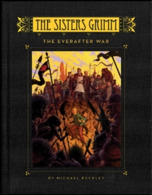 The Sisters Grimm : The Everafter War Bk. 7, Hardback Book