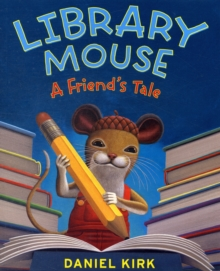 Library Mouse: A Friend's Tale, Paperback Book