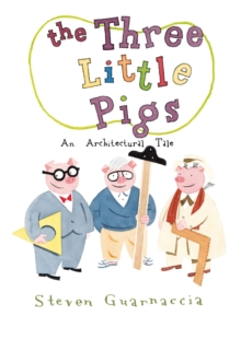 Three Little Pigs: An Architectural Tale, Hardback Book