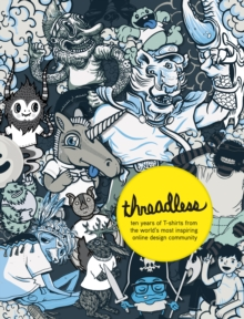 Threadless: Ten Years of Tees, Paperback Book