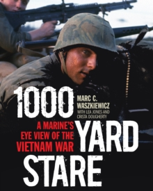 1000 Yard Stare : A Marine's Eye View of the Vietnam War, Hardback Book