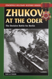 Zhukov at the Oder : The Decisive Battle for Berlin, Paperback / softback Book