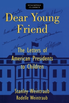 Dear Young Friend : The Letters of American Presidents to Children