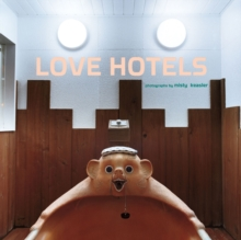 Love Hotels, Hardback Book