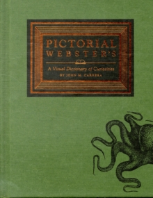 Pictorial Webster's : A Visual Dictionary of Curiosities, Hardback Book