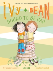 Ivy + Bean Bound to Be Bad, Paperback Book