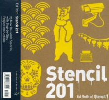 Stencil 201 : 25 New Reusable Stencils with Step-by-Step Project Instructions, Paperback Book