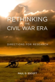 Rethinking the Civil War Era : Directions for Research, Hardback Book