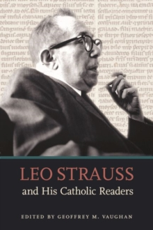 Leo Strauss and His Catholic Readers, Hardback Book